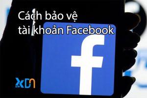 cách bảo vệ tài khoản facebook an toàn